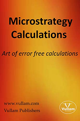 Microstrategy Calculations: Art of error free calculations ...