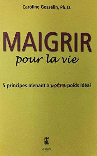 MAIGRIR POUR LA VIE