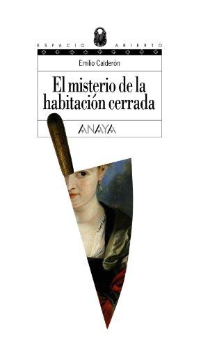 El misterio de la habitación cerrada (Literatura Juvenil (A Partir De 12 Años) - Espacio Abierto) por Emilio Calderón