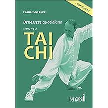 Benessere quotidiano. Manuale di Tai Chi