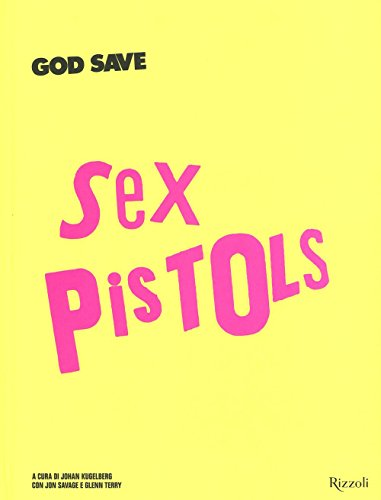God save Sex Pistols. Ediz. illustrata