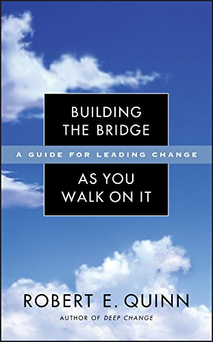 Building the Bridge As You Walk On It: A Guide for Leading Change (J-B US non-Franchise Leadership Book 204) (English Edition)