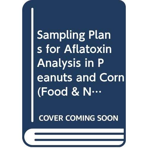 Sampling Plans For Aflatoxin Analysis In Peanuts And Corn
