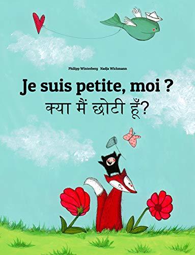 Couverture du livre Je suis petite, moi ? क्या मैं छोटी हूँ?: Un livre d'images pour les enfants (Edition bilingue français-hindi)