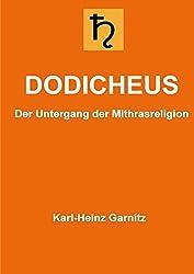 Dodicheus: Der Untergang der Mithrasreligion