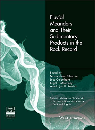 Fluvial Meanders and Their Sedimentary Products in the Rock Record (IAS SP 48) (International Association Of Sedimentologists Series) (English Edition)