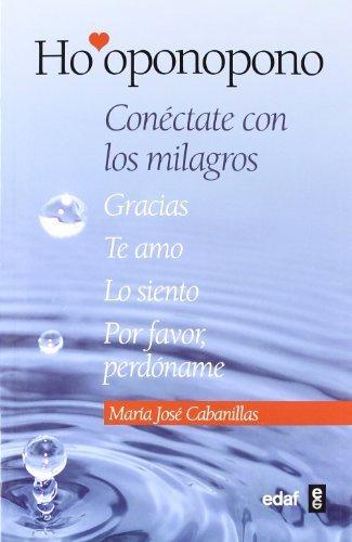 Ho'oponopono. Conéctate con los milagros (Psicología y Autoayuda) por María José Cabanillas