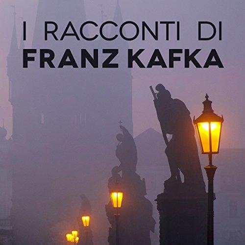 I racconti di Franz Kafka  Audiolibri