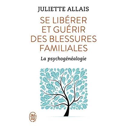 Se libérer et guérir des blessures familiales : La psychogénéalogie