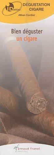 Bien dguster un cigare de Alban Cordier (1 dcembre 2010) Broch
