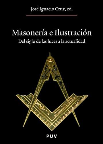 Descargar Libro Masonería e Ilustración: Del siglo de las luces a la actualidad (Oberta) de José Ignacio Cruz