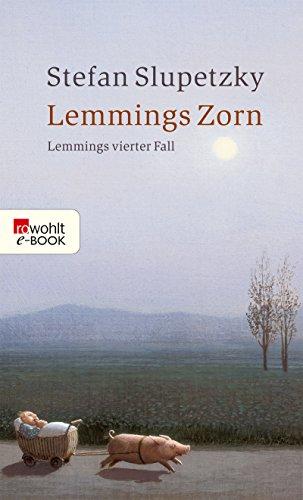 Lemmings Zorn: Lemmings vierter Fall (Privatdetektiv Lemming ermittelt 4)