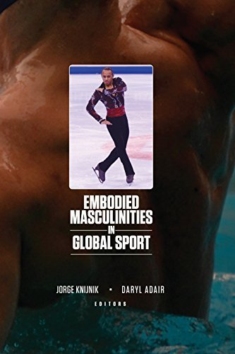 Embodied Masculinities in Global Sport (Sport & Global Cultures) by Jorge Knijnik (2015-01-01)