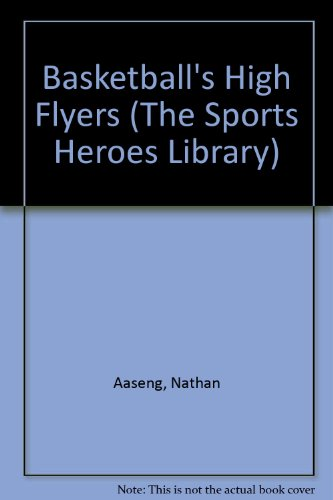 Basketball's High Flyers (The Sports Heroes Library)