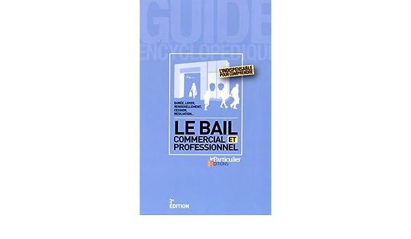 Amazon Fr Le Bail Commercial Et Professionnel Collectif Le