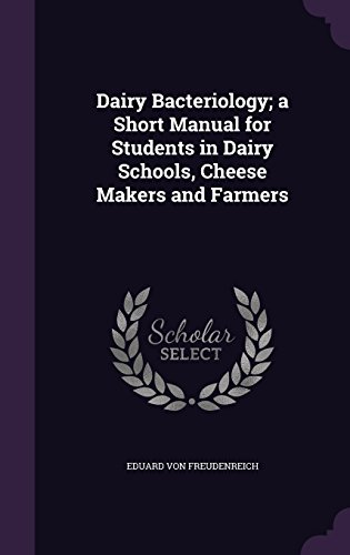 dairy-bacteriology-a-short-manual-for-students-in-dairy-schools-cheese-makers-and-farmers