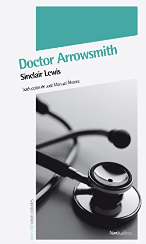 Doctor Arrowsmith (Otras Latitudes nº 25) por Sinclair Lewis