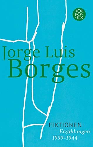 Fiktionen: Erzählungen 1939 - 1944 (Jorge Luis Borges, Werke in 20 Bänden (Taschenbuchausgabe))