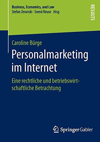 Personalmarketing im Internet: Eine rechtliche und betriebswirtschaftliche Betrachtung (Business, Economics, and Law)
