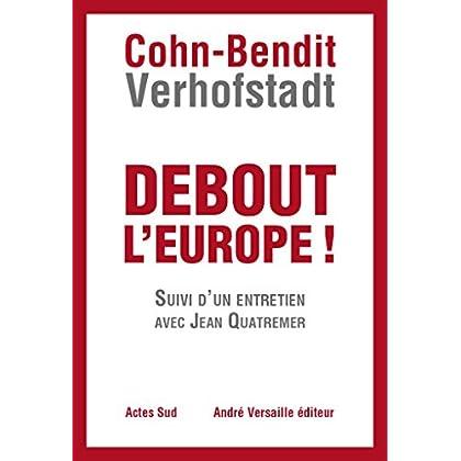 Debout l'Europe: Manifeste pour une révolution postnationale en Europe (andré versaille Edition)