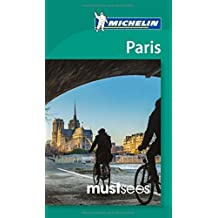 Michelin Must Sees Paris (Must See Guides/Michelin) by Michelin (2014-11-07)