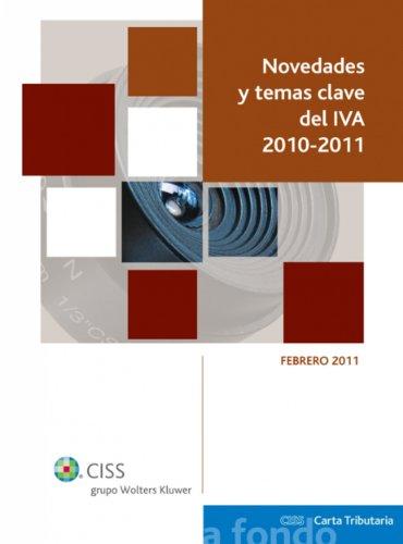 Novedades y temas clave del IVA 2010-2011 (A fondo Carta Tributaria) por José Manuel de Bunes Ibarra