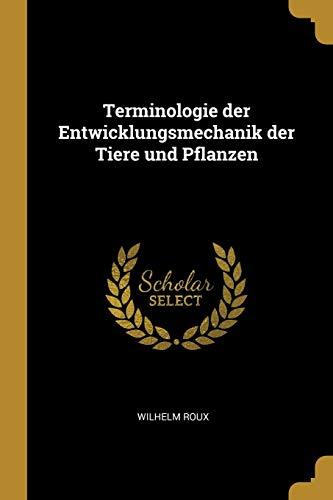 Terminologie Der Entwicklungsmechanik Der Tiere Und Pflanzen