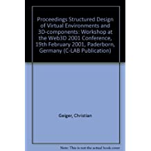 Proceedings Structured Design of Virtual Environments and 3D-Components - Workshop at the Web3D 2001 Conference, 19th February 2001, Paderborn, Germany (C-LAB Publication)