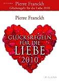 Glücksregeln für die Liebe 2010 - Pierre Franckh