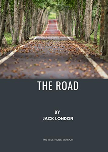 Descargar The Road By Jack London ILLUSTRATED BY Mr Fish: jack london and martin eden illustrated books and short stories for the kindle Epub Gratis