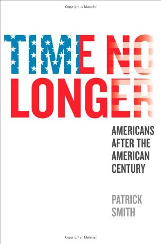 time-no-longer-americans-after-the-american-century