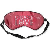 Sleep Eye Mask Choose Love Lightweight Soft Blindfold Adjustable Head Strap Eyeshade Travel Eyepatch E6 preisvergleich bei billige-tabletten.eu