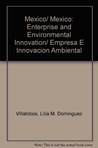 Mexico/ Mexico: Enterprise and Environmental Innovation/ Empresa E Innovacion Ambiental por Lilia M. Dominguez Villalobos