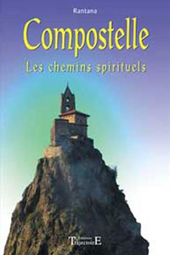 Compostelle : Les chemins spirituels par Rantana