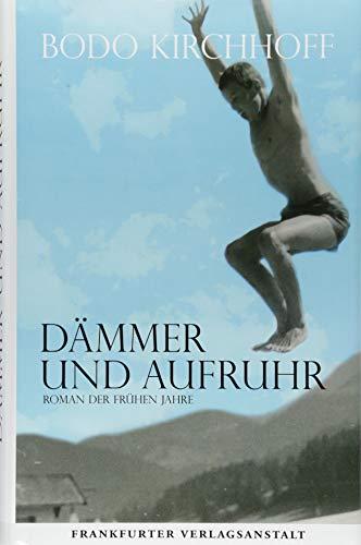 Dämmer und Aufruhr: Roman der frühen Jahre: Roman der fru¨hen Jahre
