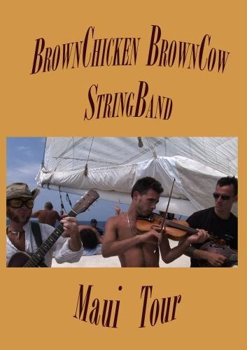BrownChicken Brown Cow StringBand - Maui Tour by Old Machete Marko