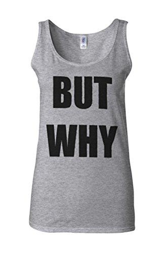 But Why Meme Funny Dope Novelty White Femme Women Tricot de Corps Tank Top Vest Gris Sportif