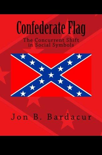Confederate Flag: The Concurrent Shift in Social Symbols (Confederate Flag)