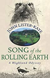 Song of the Rolling Earth: A Highland Odyssey by John Lister-Kaye (2003-02-27)