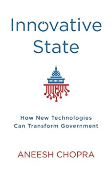Innovative State: How New Technologies Can Transform Government par [Chopra, Aneesh]