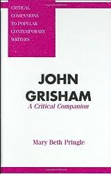 John Grisham: A Critical Companion (Critical Companions to Popular Contemporary Writers) by Mary Beth Pringle (1997-05-28)