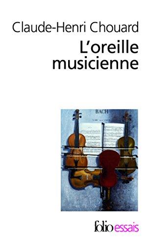 L'oreille musicienne: Les chemins de la musique de l'oreille au cerveau