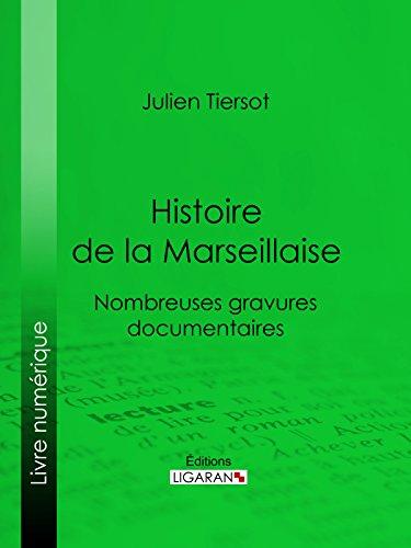 Histoire de la Marseillaise: Nombreuses gravures d...