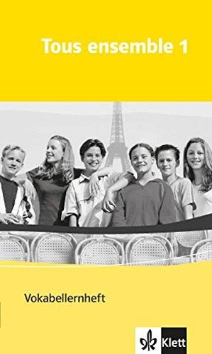 Tous ensemble / Ausgabe ab 2004: Tous ensemble / Vokabellernheft: Ausgabe ab 2004