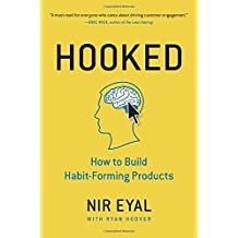 Hooked: How to Build Habit-Forming Products.