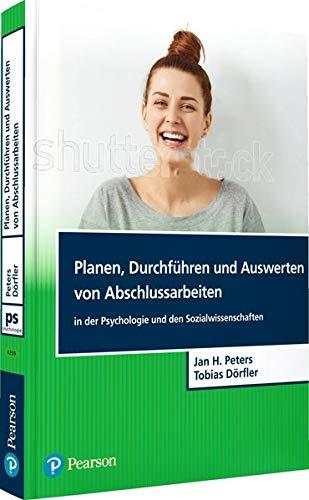 Planen, Durchführen und Auswerten von Abschlussarbeiten in der Psychologie und den Sozialwissenschaften (Pearson Studium - Psychologie)