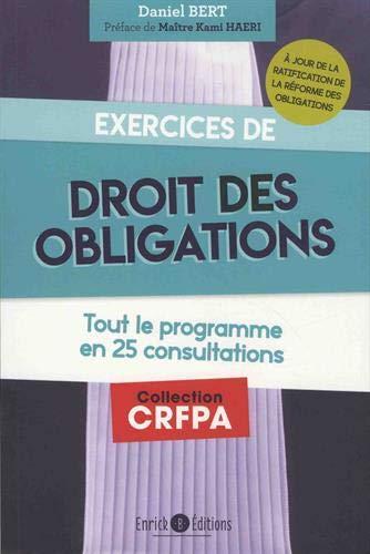 Exercices de droit des obligations : Tout le programme en 25 consultations