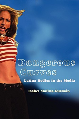 Dangerous Curves: Latina Bodies in the Media (Critical Cultural Communication) by Molina-Guzman, Isabel (2010) Paperback