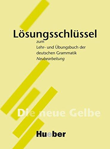 Grammatica tedesca. Lehr- und Übungsbuch der deutschen Grammatik. Lösungsschlüssel. Per le Scuole superiori
