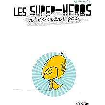 Les super-héros n'existent pas